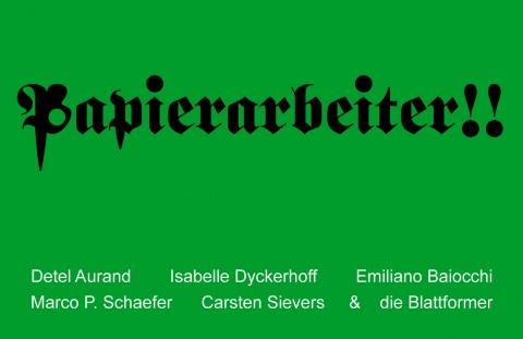 """Papierarbeiter!!"", BLATTFORMER a inter-port, Berlin"