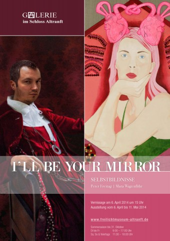 I'LL BE YOUR MIRROR – Peter Freitag & Mara Wagenführ